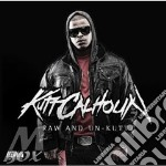 Kutt Calhoun - Raw And Un-Kutt cd musicale di Kutt Calhoun