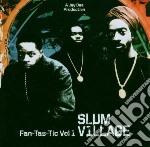 FANTASTIC VOL.1 cd musicale di SLUM VILLAGE