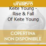 Rise and fall keite cd musicale di Keite Young