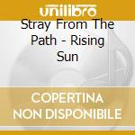 Rising sun cd musicale di Stray from the path