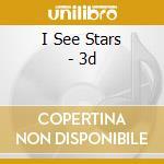 3-d cd musicale di I see stars