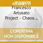Chaos and the primordial cd musicale di Francesco artusato p