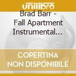 FALL APARTMENT INSTRUMENTAL GUITAR        cd musicale di Barr Brad