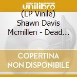 (LP VINILE) DEAD FRIENDS                              lp vinile di Shawn davi Mcmillen