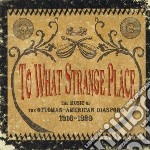 To what strange place: the music of the cd musicale di Artisti Vari