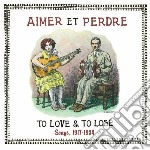 To love & to lose songs, 1917-1934' cd musicale di Aimer et perdre