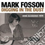 Digging in the dust: home recordings 197 cd musicale di Mark Fosson