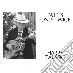 (LP VINILE) Fate is only twice lp vinile di Harry Taussig