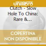 Slow hole to china cd musicale di Clutch