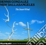 The desert wind cd musicale di Dennis gonzalez new