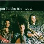 Jim Hobbs Trio - Babadita cd musicale di Jim hobbs trio