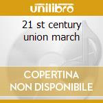 21 st century union march cd musicale di Ethnic heritage ense