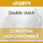 Double clutch cd musicale di Cyrille-richa Andrew