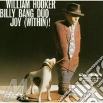 Joy (within)! cd musicale di Hooker-billy William