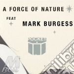 Pocket Feat. Mark Burgess - A Force Of Nature cd musicale di POCKET FEAT. BURGESS