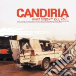 What doesn't kill you cd musicale di Candiria
