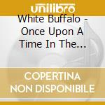 Once upon a time in the west cd musicale di Buffalo White