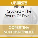 Crockett Alison - The Return Of Diva Blue cd musicale di CROCKETT ALISON