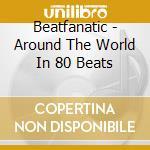 Around the world.. 09 cd musicale di BEATFANATIC