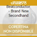 BRAND NEW SECONDHAND cd musicale di BEATCONDUCTOR