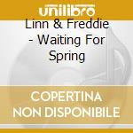 Waiting for spring cd musicale di Linn & freddie