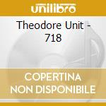 718                                       cd musicale di Unit Theodore