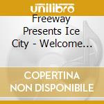 CD - ICE CITY - WELCOME TO THE CLUB cd musicale di City Ice