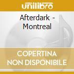 AFTERDARK - MONTREAL cd musicale di ARTISTI VARI