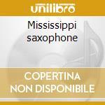 Mississippi saxophone cd musicale di Harmonicana