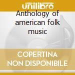 Anthology of american folk music cd musicale