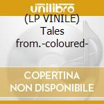 (LP VINILE) Tales from.-coloured- lp vinile di Vulcano