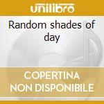 Random shades of day cd musicale di Fabio Orsi