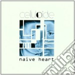 Celluloide - Naive Heart cd musicale di CELLULOIDE