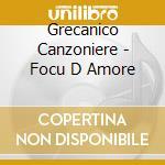 FOCU D AMORE                              cd musicale di Grecanico Canzoniere