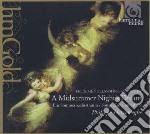 Mendelssohn Felix - Sogno Di Una Notte Di Mezza Estate, Le Ebridi Op.26 cd musicale di Felix Mendelssohn
