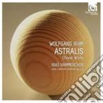 Rihm Wolfgang - Astralis - Opere Corali cd musicale di Wolfgang Rihm