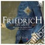 Friedrich Der Grosse - Musica Alla Corte Di Berlino cd musicale di Miscellanee