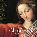 Choral works - i capolavori della musica cd musicale di Miscellanee