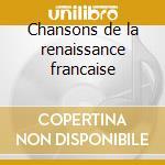 Chansons de la renaissance francaise cd musicale