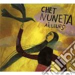 Chet Nuneta - Ailleurs cd musicale di Nuneta Chet