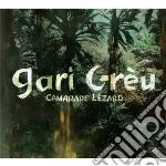 Grèu Gari - Camarade Lézard cd musicale di Gari Gr�u