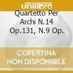 QUARTETTO PER ARCHI N.14 OP.131, N.9 OP. cd musicale di Beethoven ludwig van