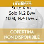 SUITE X VLC SOLO N.2 BWV 1008, N.4 BWV 1 cd musicale di Johann Sebastian Bach