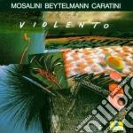 Mosalini / Beytelmann / Caratini - Violento cd musicale di MOSALINI/BEYTELMANN/