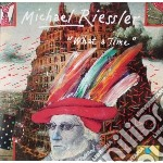 Michael Riessler - What A Time cd musicale di RIESSLER MICHAEL