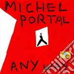 Michel Portal - Any Way cd musicale di MICHEL PORTAL