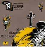 MONK, MINGUS, ELLINGTON cd musicale di ORCHESTRA NATIONAL D
