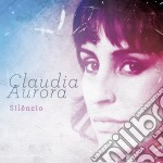 Aurora Claudia - Silencio cd musicale di Claudia Aurora