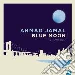 Blue moon cd musicale di Ahmad Jamal