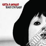 Kikka & Intrigo - Senso Contrario cd musicale di Kikka & intrigo